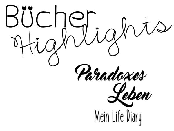 Bücher Highlights, Paradoxes Leben
