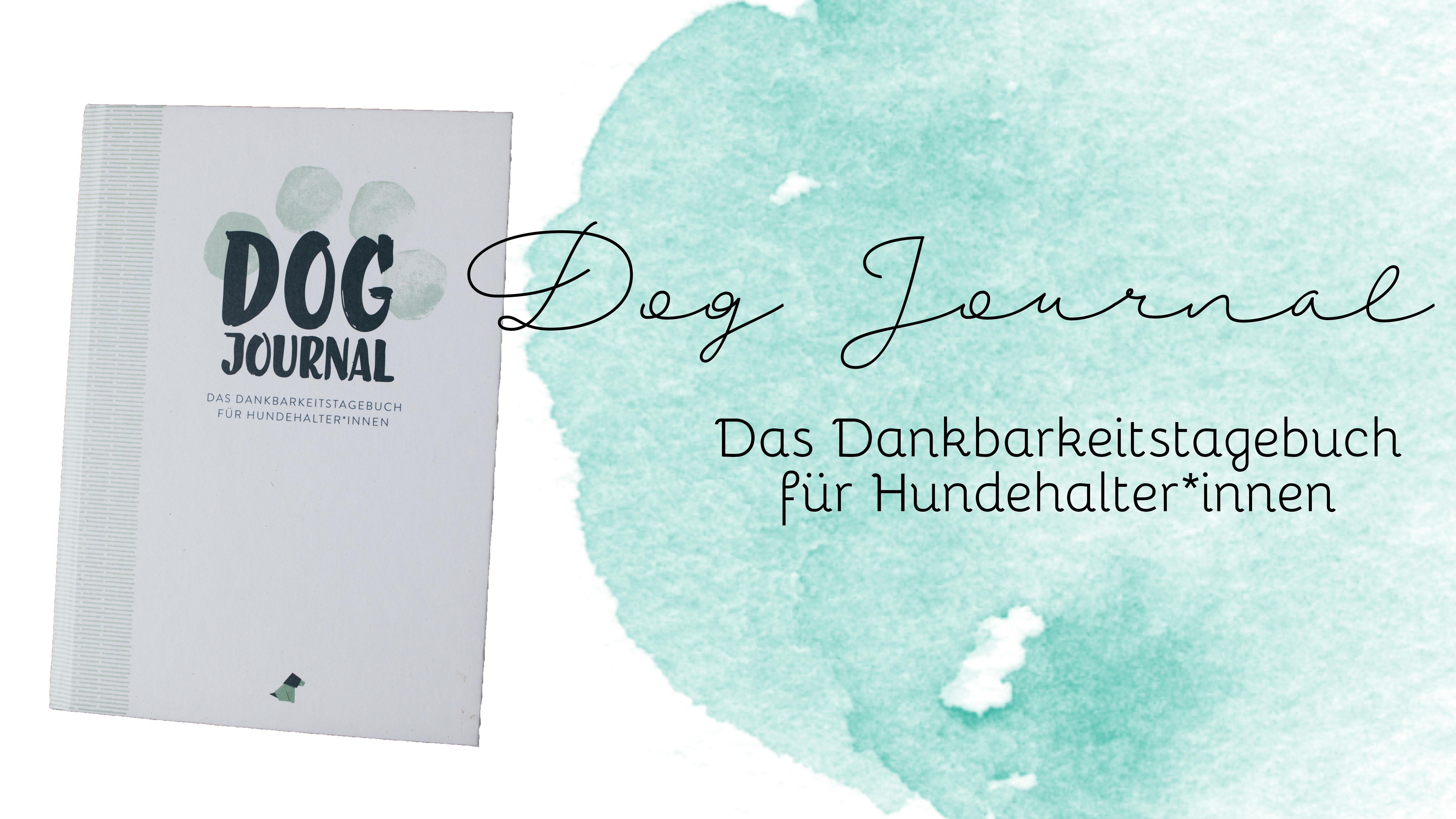 Dog Journal Dankbarkeitstagebuch Hundehalter Dogblog Hundeblog Canistecture